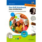 Schott Orff-Schulwerk neu entdecken