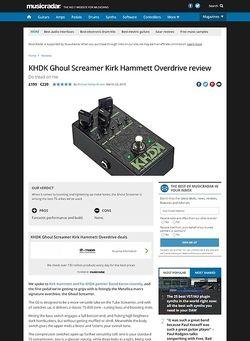 MusicRadar.com KHDK Ghoul Screamer Kirk Hammett Overdrive